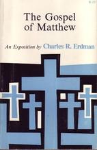 The Gospel of Matthew: An Exposition by…