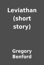 Leviathan (short story) by Gregory Benford