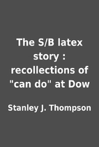 The S/B latex story : recollections of can…