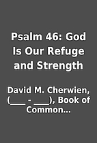 Psalm 46: God Is Our Refuge and Strength by…