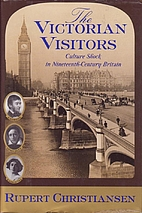 The Victorian Visitors: Culture Shock in…