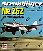 Strahljäger Me 262. Die Technikgeschichte
