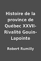 Histoire de la province de Québec XXVII-…