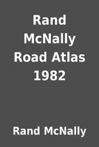 Rand McNally Road Atlas 1982 by Rand McNally