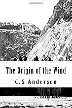 The Origin of the Wind by C.S. Anderson