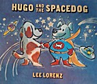 Hugo and the Spacedog by Lee Lorenz