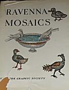 Ravenna Mosaics by Giuseppe Bovini