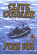 Fire Ice (The Numa Files) by Clive Cussler