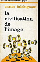 LA CIVILISATION DE L'IMAGE by Enrico…