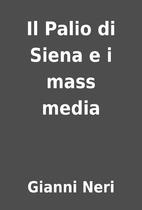 Il Palio di Siena e i mass media by Gianni…