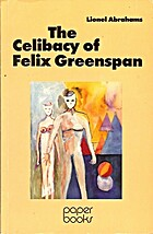 The Celibacy of Felix Greenspan by Lionel…