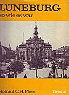 Lüneburg - so wie es war by Helmut C. Pless