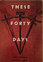 These Forty Days Lenten Counsels By…