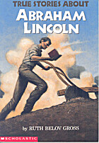 True Stories About Abraham Lincoln by Ruth…