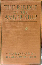 The Riddle of the Amber Ship by Mary E.…