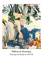 Willem De Kooning: Paintings and Sculpture,…