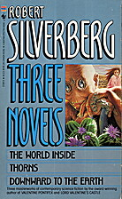 Three Novels: The World Inside / Thorns /…