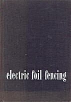 Electric Foil Fencing: Advanced Competitive…