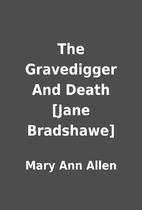 The Gravedigger And Death [Jane Bradshawe]…