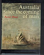 Australia since the coming of man by Russel…