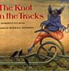 The Knot in the Tracks by Roberto Piumini