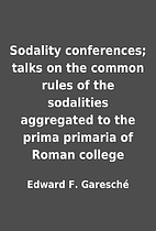 Sodality conferences; talks on the common…
