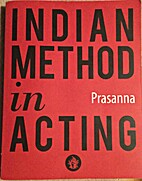 Indian Method in Acting by prasanna