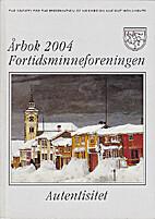 Fortidsminneforeningen 2004 by Flere…