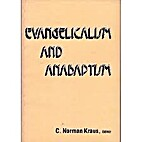 Evangelicalism and Anabaptism by C. Norman…