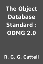 The Object Database Standard : ODMG 2.0 by…