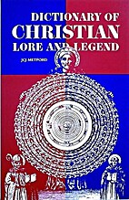 Dictionary of Christian Lore and Legend by…