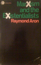 Marxism and the Existentialists by Raymond…