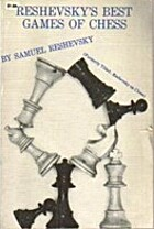 Best Games of Chess by Samuel Reshevsky