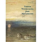 Turner Watercolors From Manchester by…