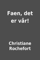 Faen, det er vår! by Christiane Rochefort
