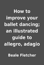 How to improve your ballet dancing; an…