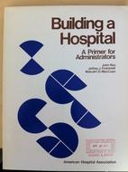 Building a Hospital - A Primer for…