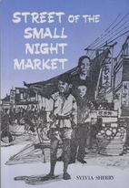 Street of the Small Night Market by Sylvia…