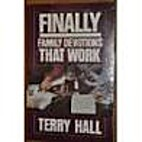Finally, Family Devotions That Work by Terry…