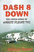 Dash 8 down : the inside story of Ansett…