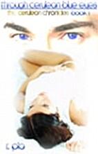 Through Cerulean Blue Eyes by R. Pia