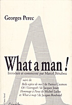 What a man ! by Georges Perec