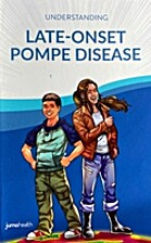 Understanding Late Onset Pompe Disease by…