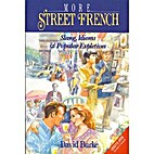 More Street French: Slang, Idioms, and…