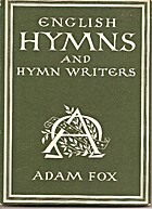 English hymns and hymn writers by Adam Fox