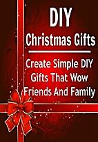 DIY Christmas Gifts: Create Simple DIY Gifts…