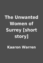 The Unwanted Women of Surrey [short story]…