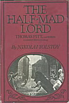 The Half-Mad Lord: Thomas Pitt, 2nd Baron…