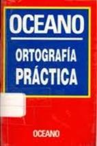 ORTOGRAFIA PRACTICA (Estante 4) by Oceano