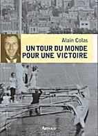 Un tour du monde pour une victoire by Alain…